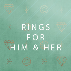 Rings for Him & Her